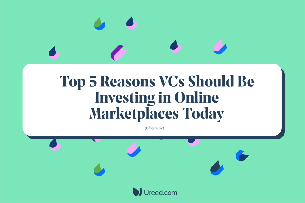 Top 5 Reasons VCs Should Be Investing in Online Marketplaces Today